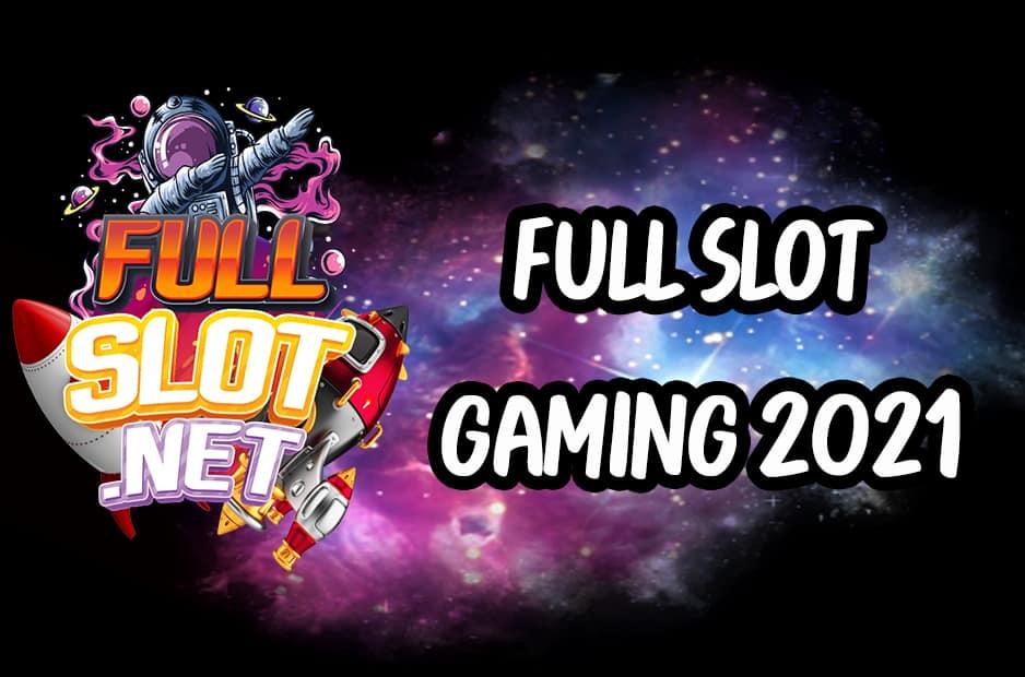 FULL SLOT GAMING 2021
